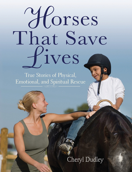 Horses That Saved Lives - True Stories of Physical Emotional and Spiritual Rescue - cover