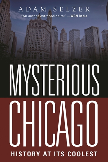 Mysterious Chicago - History at Its Coolest - cover