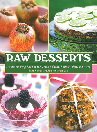 Raw Desserts - Mouthwatering Recipes for Cookies Cakes Pastries Pies and More - cover
