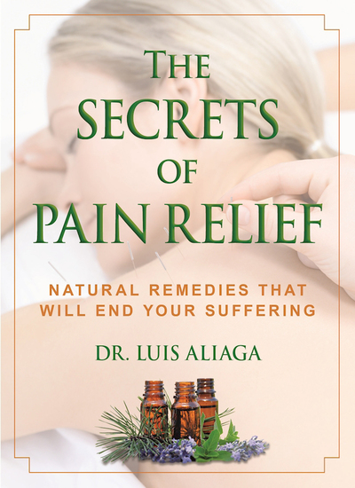 The Secrets of Pain Relief - Natural Remedies That Will End Your Suffering - cover