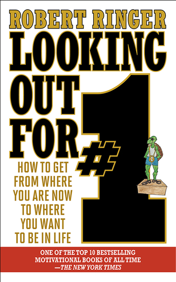 Looking Out for #1 - How to Get from Where You Are Now to Where You Want to Be in Life - cover