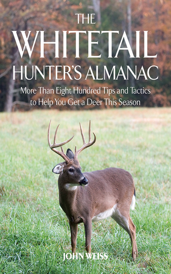 The Whitetail Hunter's Almanac - More Than 800 Tips and Tactics to Help You Get a D - cover