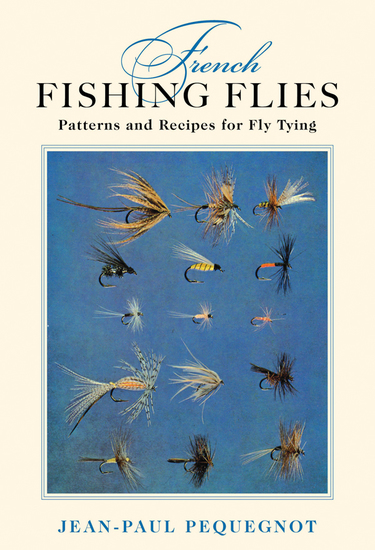 French Fishing Flies - Patterns and Recipes for Fly Tying - cover
