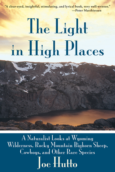 The Light In High Places A Naturalist Looks At Wyoming