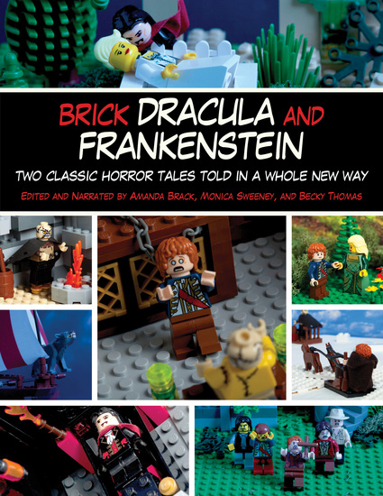 Brick Dracula and Frankenstein - Two Classic Horror Tales Told in a Whole New Way - cover