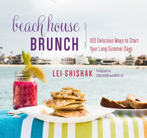Beach House Brunch - 100 Delicious Ways to Start Your Long Summer Days - cover