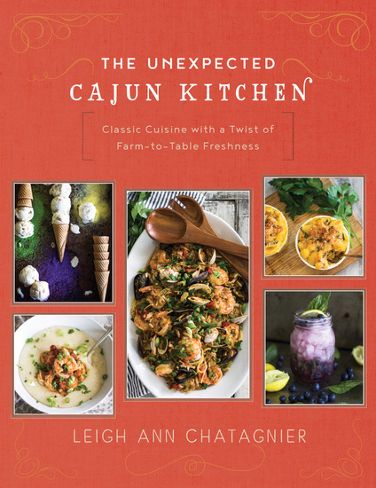The Unexpected Cajun Kitchen - Classic Cuisine with a Twist of Farm-to-Table Freshness - cover
