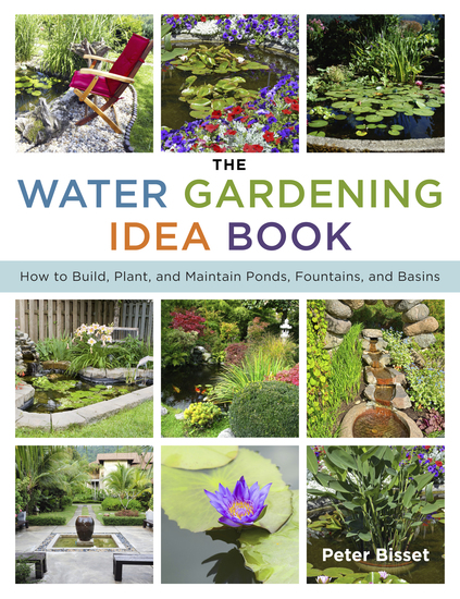 The Water Gardening Idea Book - How to Build Plant and Maintain Ponds Fountains and Basins - cover