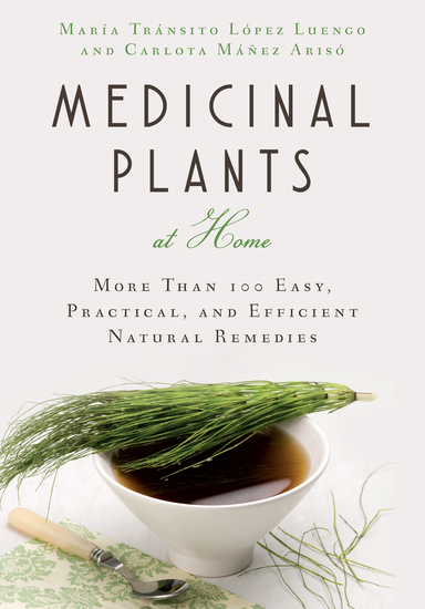 Medicinal Plants at Home - More Than 100 Easy Practical and Efficient Natural Remedies - cover