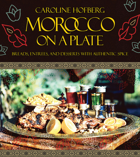 Morocco on a Plate - Breads Entrees and Desserts with Authentic Spice - cover