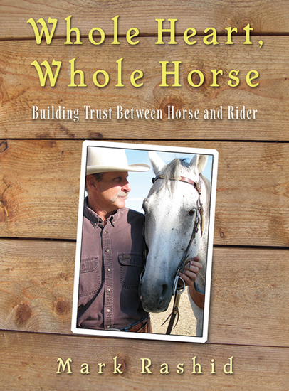 Whole Heart Whole Horse - Building Trust Between Horse and Rider - cover