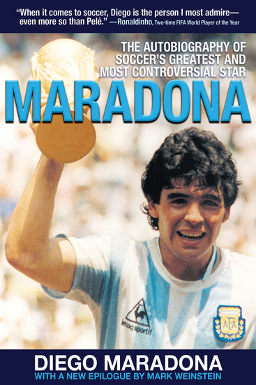 Maradona - The Autobiography of Soccer's Greatest and Most Controversial Star - cover