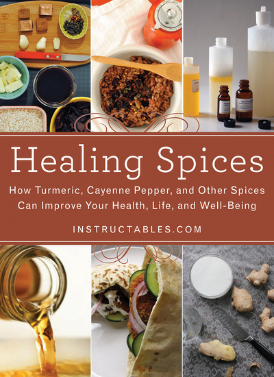 Healing Spices - How Turmeric Cayenne Pepper and Other Spices Can Improve Your Health Life and Well-Being - cover