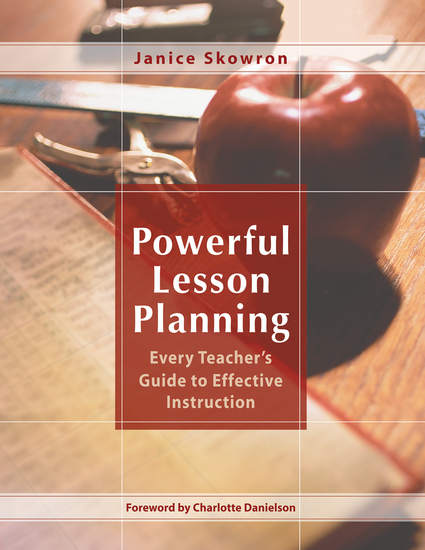 Powerful Lesson Planning - Every Teacher's Guide to Effective Instruction - cover