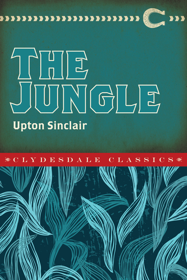 an analysis of blasphemy in the novel the jungle by upton sinclair A comparative analysis of upton sinclair's the analysis of upton sinclair's the jungle and emile zola of america's first proletarian novel, sinclair.