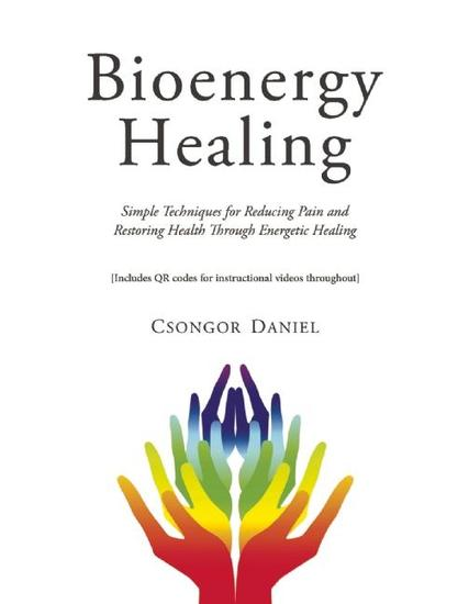 Bioenergy Healing - Simple Techniques for Reducing Pain and Restoring Health through Energetic Healing - cover