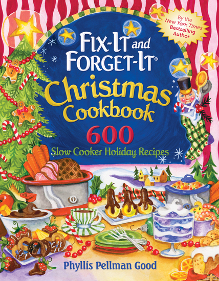 Fix-It and Forget-It Christmas Cookbook - 602 Slow Cooker Holiday Recipes - cover