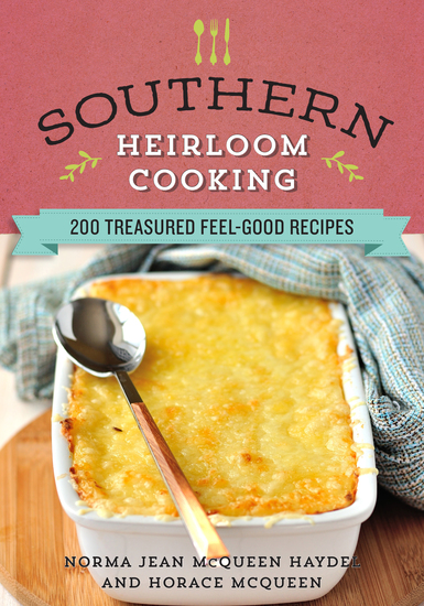 Southern Heirloom Cooking - 200 Treasured Feel-Good Recipes - cover