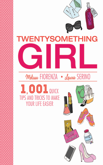 Twentysomething Girl - 1001 Quick Tips and Tricks to Make Your Life Easier - cover