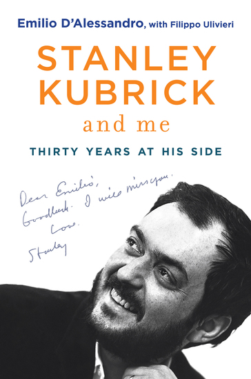 Stanley Kubrick and Me - Thirty Years at His Side - cover