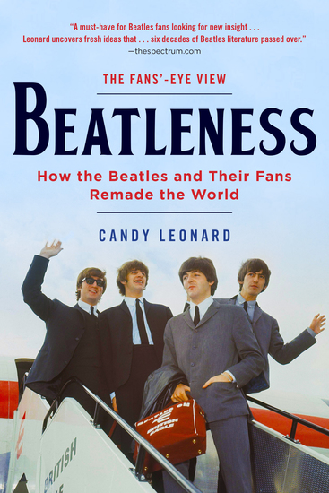 Beatleness - How the Beatles and Their Fans Remade the World - cover