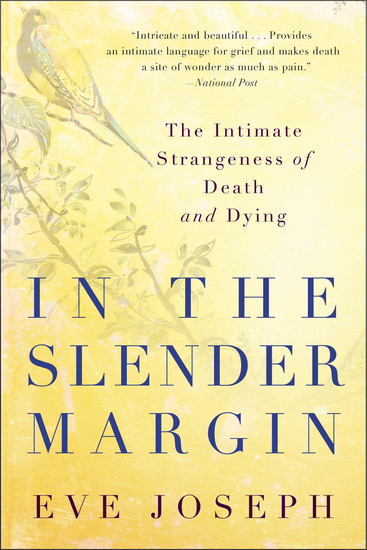 In the Slender Margin - The Intimate Strangeness of Death and Dying - cover