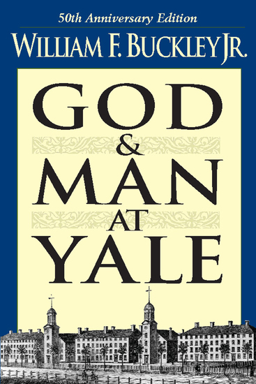 God and Man at Yale - The Superstitions of 'Academic Freedom' - cover