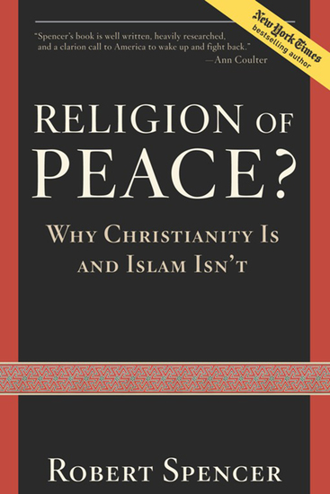 A Religion of Peace? - Why Christianity Is and Islam Isn't - cover