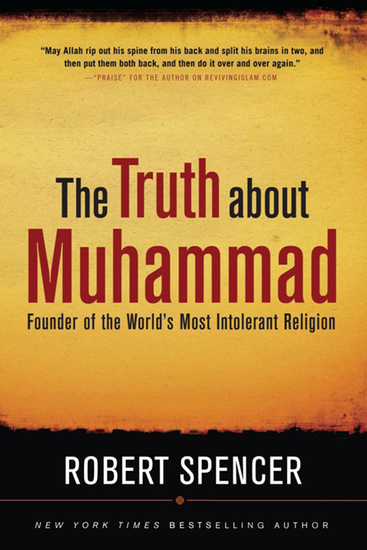 The Truth About Muhammad - Founder of the World's Most Intolerant Religion - cover