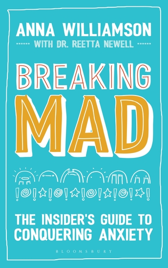 Breaking Mad - The Insider's Guide to Conquering Anxiety - cover