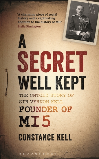 A Secret Well Kept - The Untold Story of Sir Vernon Kell Founder of MI5 - cover