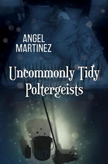 Uncommonly Tidy Poltergeists - cover