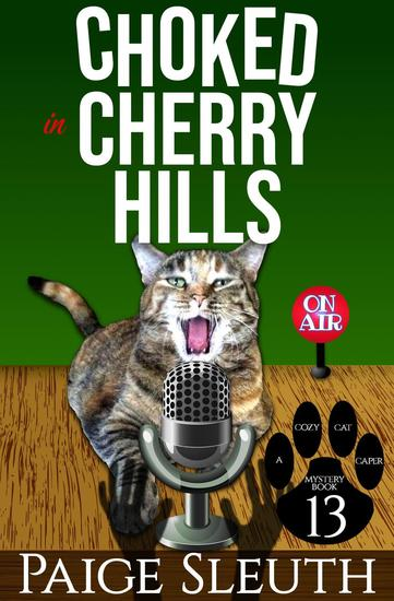 Choked in Cherry Hills - Cozy Cat Caper Mystery #13 - cover