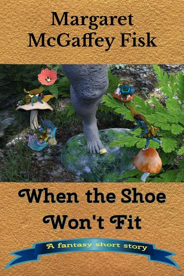 When the Shoe Won't Fit: A Fantasy Short Story - cover