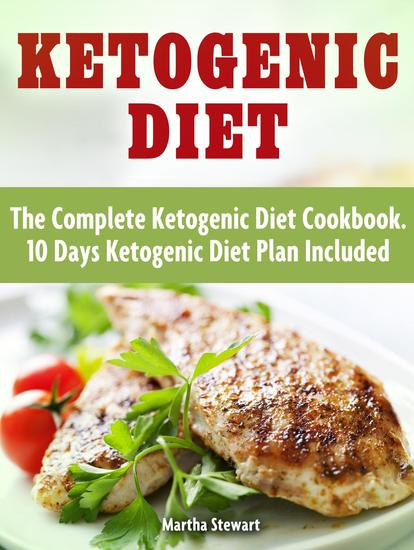 Ketogenic Diet: Delicious Ketogenic Diet Recipes For Weight Loss - cover