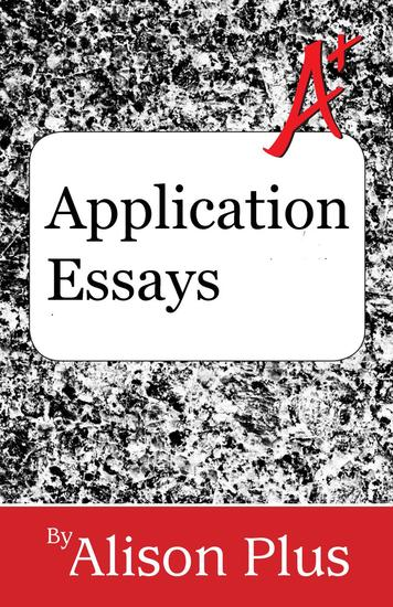 Application Essays - A+ Guides to Writing #12 - cover