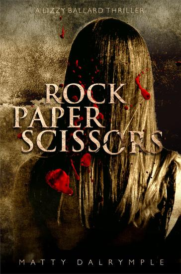 Rock Paper Scissors - The Lizzy Ballard Thrillers #1 - cover