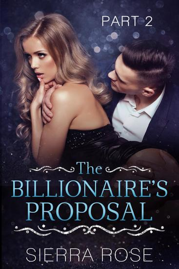 The Billionaire's Proposal - Taming The Bad Boy Billionaire #2 - cover