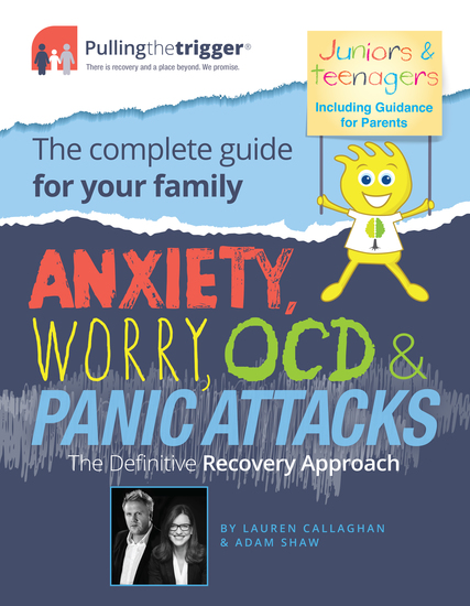 Anxiety Worry OCD & Panic Attacks: The Definitive Recovery Approach The Complete Guide for Your Family - cover