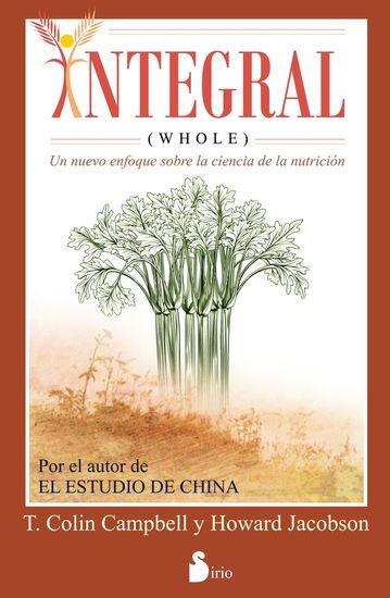 Integral (whole) - Un nuevo enfoque sobre la ciencia de la nutrición - cover