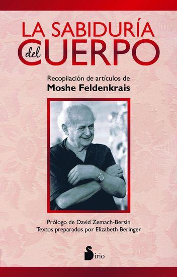 La sabiduría del cuerpo - Recopilación de artículos de moshe feldenkrais - cover