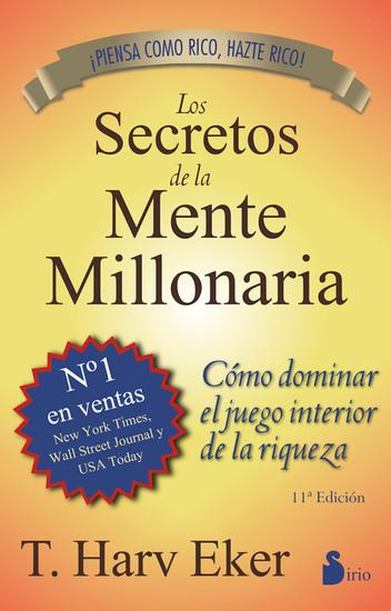 Los secretos de la mente millonaria - Cómo dominar el juego interior de la riqueza - cover