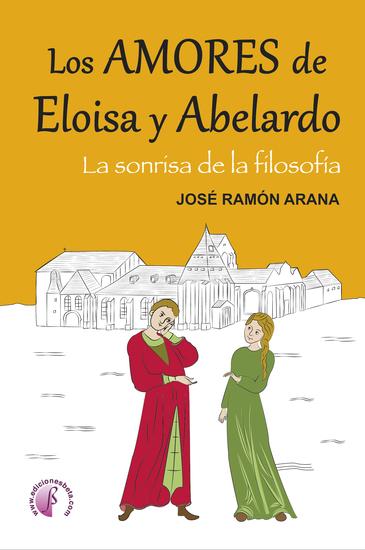 Los amores de Eloísa y Abelardo - La sonrisa de la filosofía - cover