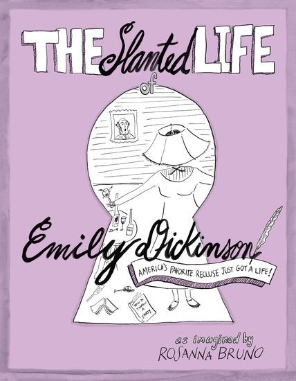 The Slanted Life of Emily Dickinson - America's Favorite Recluse Just Got a Life! - cover
