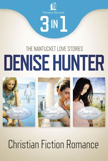 Nantucket Romance 3-in-1 Bundle - Surrender Bay The Convenient Groom Seaside Letters - cover