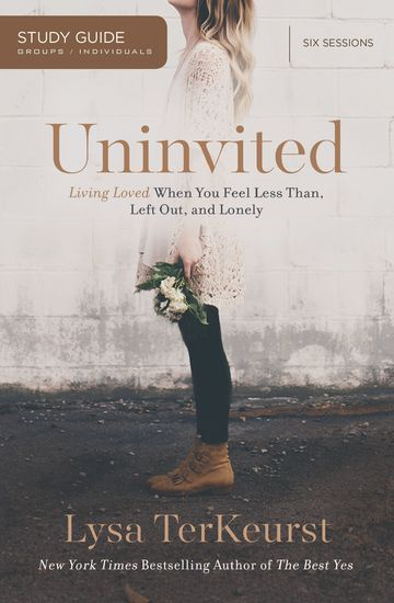 Uninvited Study Guide - Living Loved When You Feel Less Than Left Out and Lonely - cover
