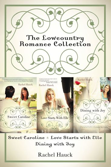 The Lowcountry Romance Collection - Sweet Caroline Love Starts with Elle Dining with Joy - cover