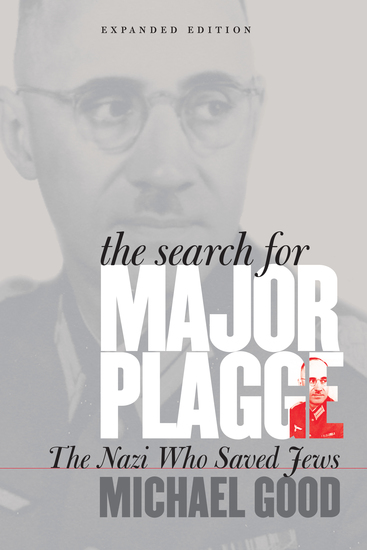 The Search for Major Plagge - The Nazi Who Saved Jews Expanded Edition - cover