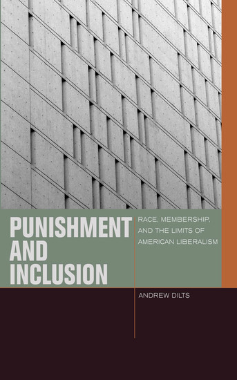 Punishment and Inclusion - Race Membership and the Limits of American Liberalism - cover