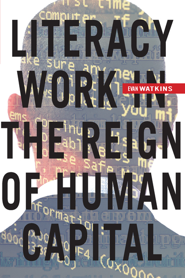 Literacy Work in the Reign of Human Capital - cover